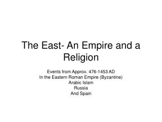 The East- An Empire and a Religion