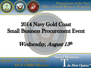 2014 Navy Gold Coast Small Business Procurement Event Wednesday, August 13 th