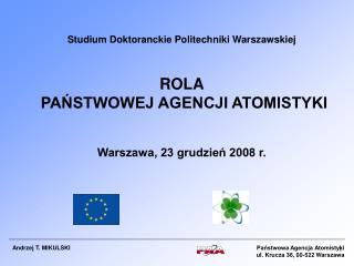 Państwowa Agencja Atomistyki ul. Krucza 36, 00-522 Warszawa
