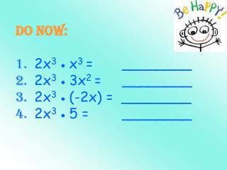 sO… 2x 3 (x 3 + 3x 2 - 2x + 5) =