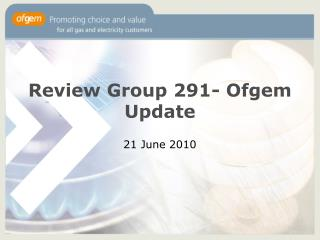 Review Group 291- Ofgem Update