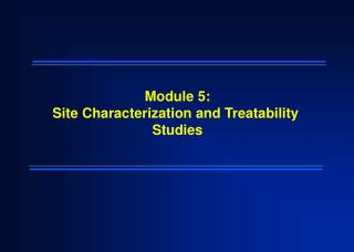 Module 5: Site Characterization and Treatability Studies