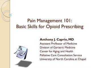 Pain Management 101: Basic Skills for Opioid Prescribing