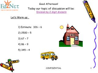 Today our topic of discussion will be: Division by 2 digit divisors