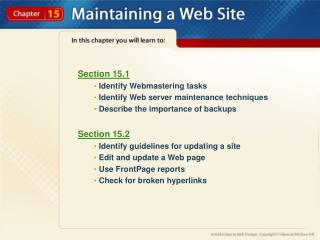 Section 15.1  Identify Webmastering tasks  Identify Web server maintenance techniques