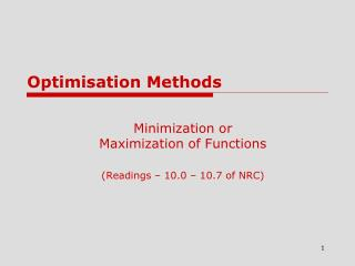 Minimization or  Maximization of Functions (Readings – 10.0 – 10.7 of NRC)