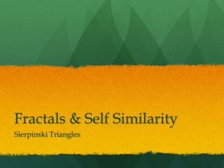 Fractals & Self Similarity