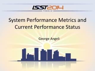 System Performance Metrics and Current Performance Status