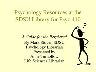 Psychology Resources at the SDSU Library for Psyc 410