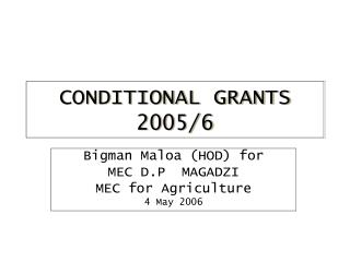 CONDITIONAL GRANTS 2005/6