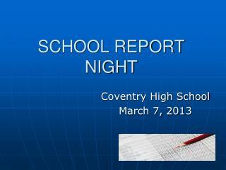 SCHOOL REPORT NIGHT