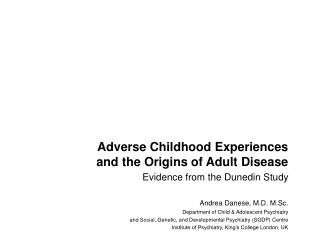 Adverse Childhood Experiences  and the Origins of Adult Disease  Evidence from the Dunedin Study