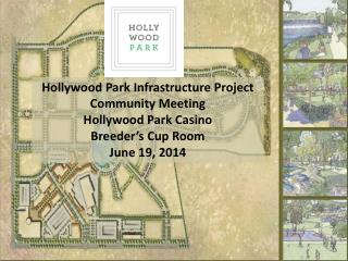 Hollywood Park Infrastructure Project Community Meeting Hollywood Park Casino Breeder's Cup Room