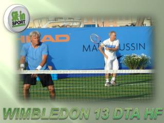 WIMBLEDON 13 DTA HF