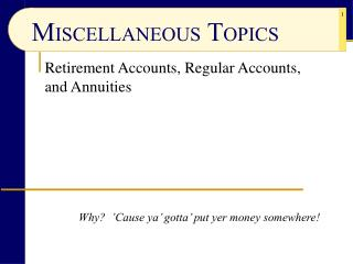 Retirement Accounts, Regular Accounts, and Annuities