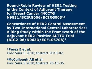 1 Perez E et al. Proc SABCS 2010;Abstract PD10-02.
