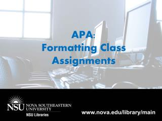 Formatting class assignments -APA (6 th  ed.)