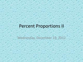 Percent Proportions II