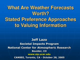 What Are Weather Forecasts Worth? Stated Preference Approaches to Valuing Information