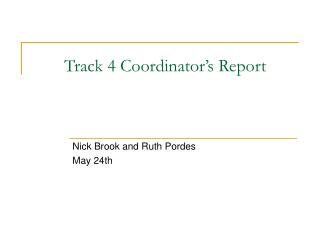 Track 4 Coordinator's Report