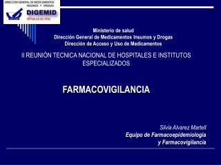 II REUNIÓN TECNICA NACIONAL DE HOSPITALES E INSTITUTOS ESPECIALIZADOS FARMACOVIGILANCIA