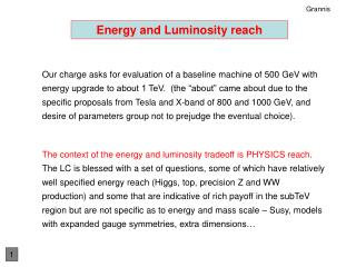 Energy and Luminosity reach
