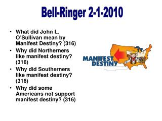 What did John L. O'Sullivan mean by Manifest Destiny? (316)