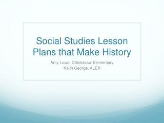 Social Studies Lesson Plans that Make History
