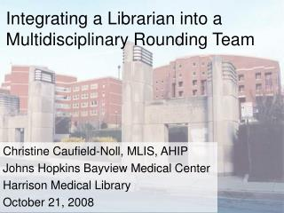 Integrating a Librarian into a Multidisciplinary Rounding Team