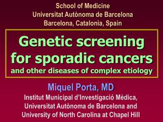 Genetic screening for sporadic cancers and other diseases of complex etiology