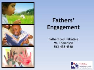 Fathers'  Engagement Fatherhood Initiative Mr.  Thompson 512-438-4560