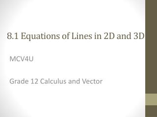 8.1 Equations of Lines in 2D and 3D