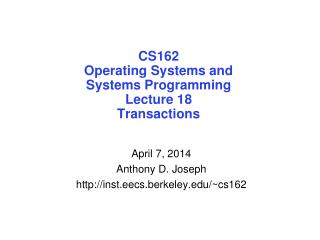 CS162 Operating Systems and Systems Programming Lecture 18 Transactions