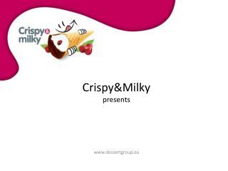 Crispy&Milky presents