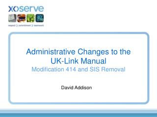 Administrative Changes to the  UK-Link Manual Modification 414 and SIS Removal