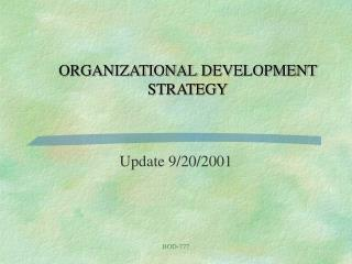 ORGANIZATIONAL DEVELOPMENT STRATEGY