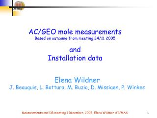 AC/GEO mole measurements Based on outcome from meeting 24/11 2005 and Installation data