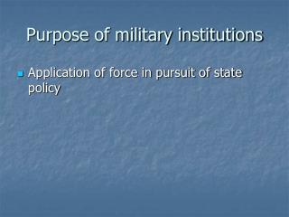 Purpose of military institutions