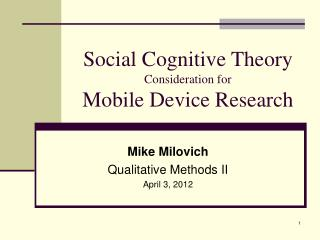 Social Cognitive Theory Consideration for Mobile Device Research