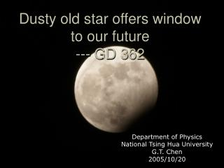 Dusty old star offers window to our future --- GD 362