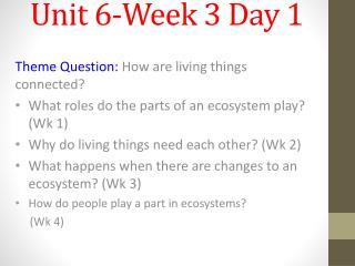 Unit 6-Week 3 Day 1