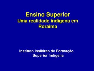 Ensino Superior Uma realidade indígena em Roraima