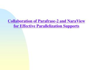 Collaboration of Parafrase-2 and NaraView for Effective Parallelization Supports