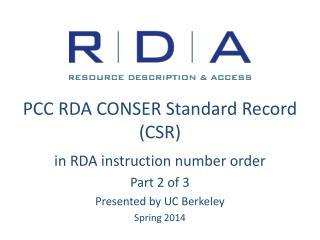 PCC RDA CONSER Standard Record (CSR)