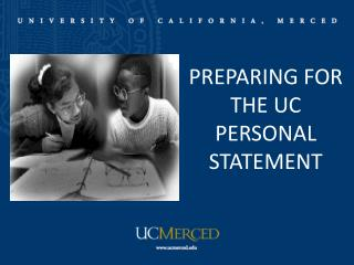 PREPARING FOR  THE UC PERSONAL STATEMENT