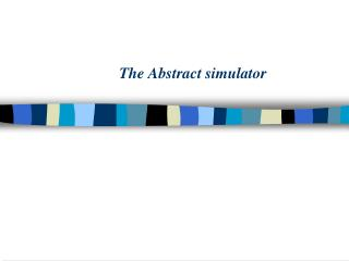 The Abstract simulator