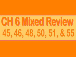 CH 6 Mixed Review
