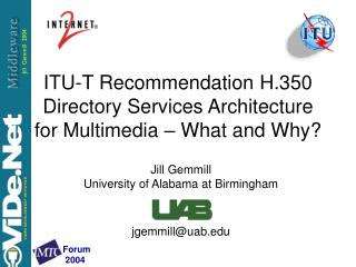 ITU-T Recommendation H.350 Directory Services Architecture for Multimedia – What and Why?