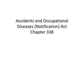 Accidents and Occupational Diseases (Notification) Act Chapter 338