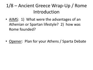1/8 – Ancient Greece Wrap-Up / Rome Introduction